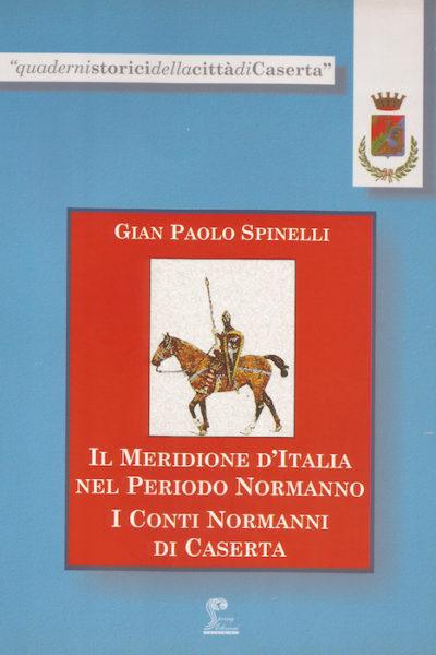 IL MERIDIONE D'ITALIA NEL PERIODO NORMANNO I CONTI NORMANNI DI CASERTA