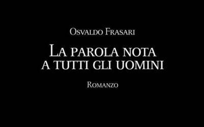 La parola nota a tutti gli uomini, il nuovo libro di Osvaldo Frasari